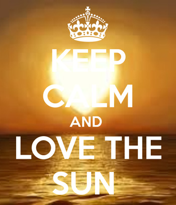 Keep Calm and Love the Sun